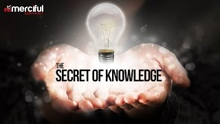 The Secret Of Knowledge - YouTube