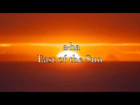 a-ha - East of the Sun (with Lyrics)