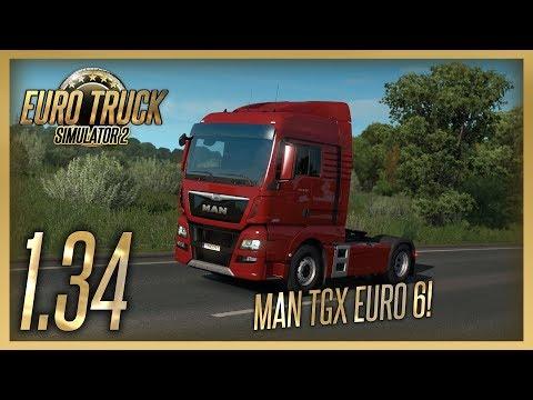 MAN TGX EURO 6! | Euro Truck Simulator 2 Update 1.34
