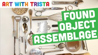 Art With Trista - Found Object Assemblage