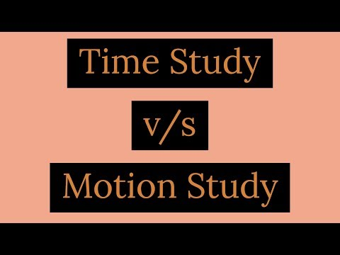 Difference between Time Study and Motion Study - Class 12, Business Studies