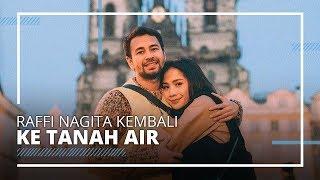Liburan Artis - Raffi Ahmad dan Nagita Slavina Kembali ke Indonesia setelah Keliling Dunia 4 Bulan