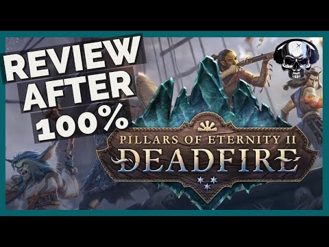 Pillars Of Eternity 2: Deadfire - Review After 100%