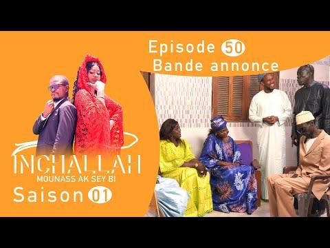 INCHALLAH, Mounass Ak Sey Bi - Saison 1 - Episode 50 : la bande annonce