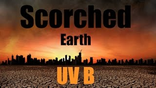 *Scorched Earth* | UV-B stressing everything in the biosphere!