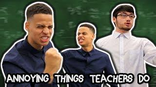 10 ANNOYING THINGS TEACHERS DO