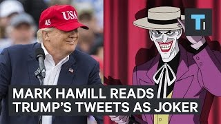 Mark Hamill Is Reading Trump's Tweets In His Iconic Joker Voice