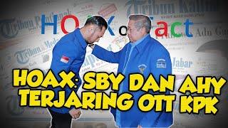Benarkah SBY dan AHY Terjaring OTT KPK? Ini Fakta Sebenarnya