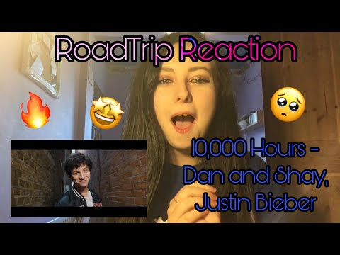 RoadTrip Reaction    10,000 Hours - Dan and Shay, Justin Bieber