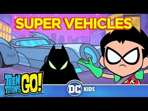 Teen Titans Go!   Super Vehicles   DC Kids