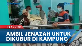 Detik-detik Keluarga Ngamuk di RS Gotong Jenazah Positif Covid-19, Memaksa Dimakamkan di Kampung