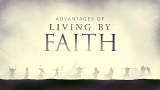 Advantages of Living By Faith