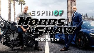 Crítica 'FAST & FURIOUS: HOBBS & SHAW' | Opinión