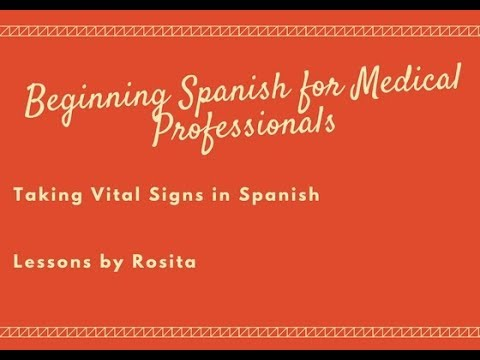 Beginning Spanish for Medical Professionals- Taking Vital Signs