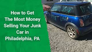 How to sell a junk car in Philadelphia, PA for the most money!