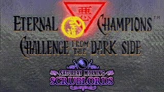 Saturday Morning Scrublords - Eternal Champions: Challenge from the Dark Side