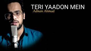 Teri Yaadon Main | Adnan Ahmad | Lyrics | Cover | - YouTube