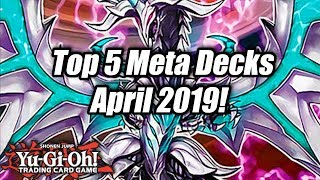 Yu-Gi-Oh! Top 5 Meta Decks for the April 2019 Format!