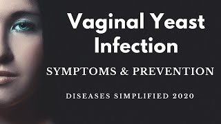 Vaginal Yeast Infection: symptoms & prevention