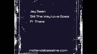 Jay Sean  Ft  Thara -  Still The Way Love Goes - New 2010