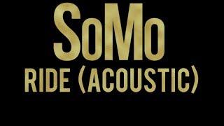 SoMo | Ride (Acoustic)