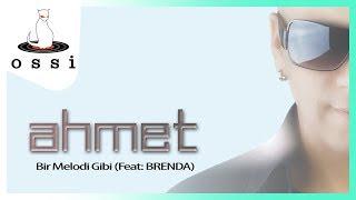 Ah Canım Ahmet / Bir Melodi Gibi (ft Brenda)