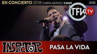 Inspector: Pasa La Vida   En Concierto 2018 Carpa Astros CDMX