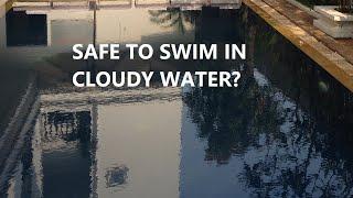 Can You Swim In Cloudy Water?
