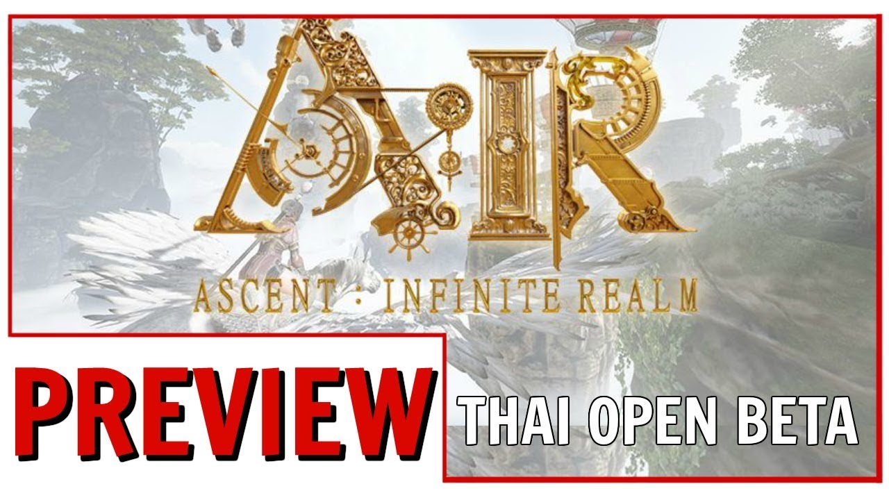 Ascent: Infinite Realm Early Impressions from the Thai Open Beta
