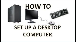 Computer Fundamentals - Setting Up a Computer - How to Set a Desktop Computers and How to Plug In PC