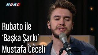 Rubato Ile 'Başka Şarkı' - Mustafa Ceceli