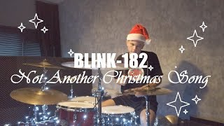 Blink 182   Not Another Christmas Song   Christmas Drum Cover