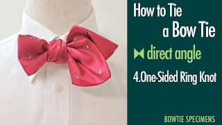 How to Tie a Bow Tie/4.One-Sided Ring Knot direct angle/BowTie Specimens