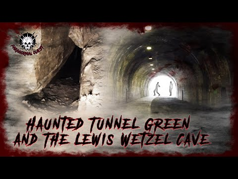Haunted Tunnel Green And The Ghosts Of The Lewis Wetzel Cave