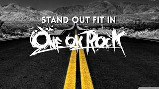 [LYRICS] Stand Out Fit In ONE OK ROCK Eng.Ver.