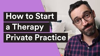 Starting a Counseling Private Practice - 8 Simple Steps