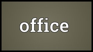 Office Meaning
