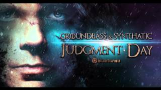 GroundBass & Synthatic - Judgment Day [Out by Blue Tunes Records]