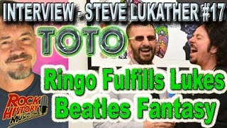How Ringo Fulfilled Steve Lukather's Beatles Fantasy - Toto Interview #17