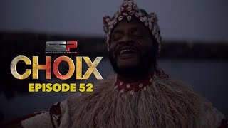 CHOIX - Saison 01 - Episode 52 - 14 Juin 2021