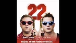 Angel Haze - 22 Jump Street Ft. Ludacris [Official Soundtrack Audio]