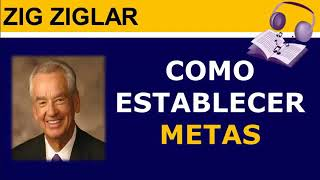 Como establecer metas Zig Ziglar   One Dream Team Network