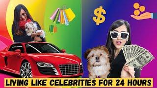 Living like Celebrities for 24 hours