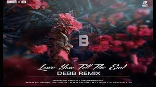 Love You Till The End (Debb Remix)