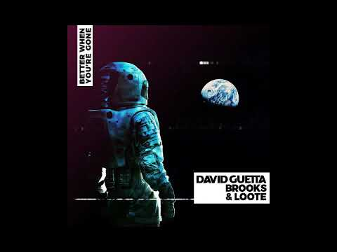 David Guetta, Brooks & Loote - Better When You're Gone (Extended Mix) - Ryan