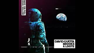 David Guetta, Brooks & Loote - Better When You're Gone (Extended Mix)