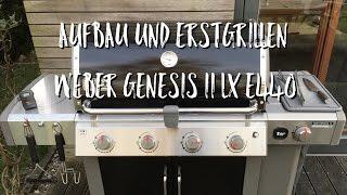 Aufbau Und Erstgrillen Weber Genesis II LX E 440