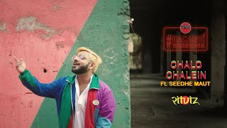 Ritviz - Chalo Chalein feat. Seedhe Maut [Official Music Video]