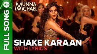 Shake Karaan – Full Song with lyrics | Munna Michael | Nidhhi