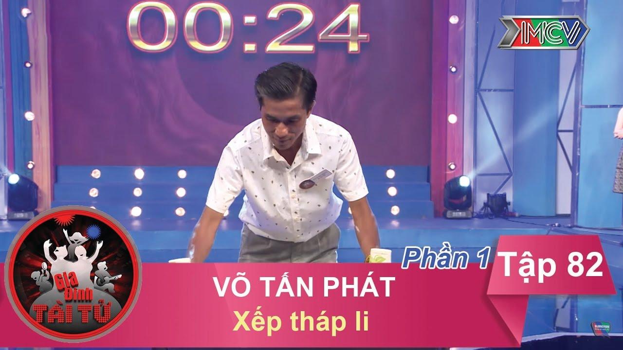 Xếp tháp li - GĐ anh Võ Tấn Phát | GĐTT #82 | 210417